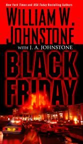 Black Friday ebook by William W. Johnstone,J.A. Johnstone #KoboOpenUp #ReadMore #Mystery #Thriller #Espionage #ebook