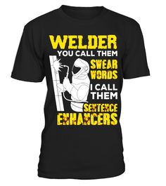 T shirt  Welder You Call Them Swear Words Funny Welder Shirt  fashion trend 2018 #tshirt, #tshirtfashion, #fashion