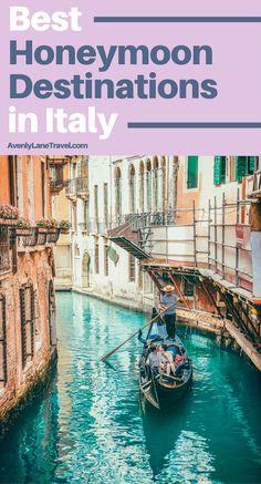 The Best Honeymoon Destinations in Italy: 7 Romantic Italian Getaways