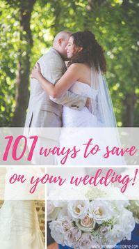 101 Ways to Save on Your Wedding   Budget Wedding   DIY Wedding Decor   Ways to Save on Your Wedding   Wedding Inspiration   Wedding on a Budget   Cheap Wedding   DIY Wedding   Traditional Wedding   Non-Traditional Wedding   Wedding Budget  