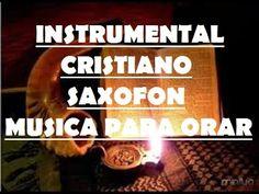 INSTRUMENTAL CRISTIANO PARA ORAR (SAXOFON)