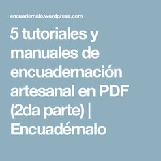 5 tutoriales y manuales de encuadernación artesanal en PDF (2da parte) | Encuadérnalo