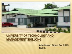 Admission for 2015 - University of Technology and Management Shillong by Maria Witwiky via slideshare