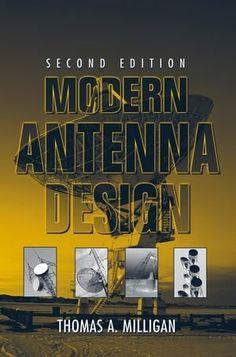 Modern antenna design / Thomas A. Milligan