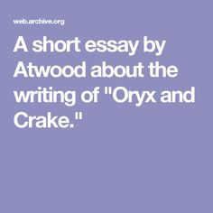 gothic fiction is the dom of the imagination the triumph of a short essay by atwood about the writing of oryx and crake