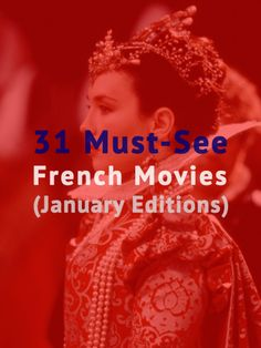 31 great French movies to watch for the month of January. Discover 1 movie to watch everyday to help you work on your French speaking skills.
