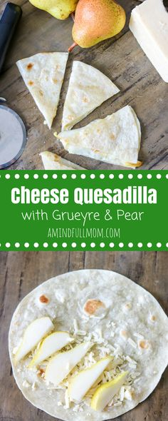 Easy Cheese Quesadilla with Gruyere and Pear: 3 Simple Ingredients come together to creat a perfect simple quesadilla that will rock your lunch! Lunch Recipes, Appetizer Recipes, Mexican Food Recipes, New Recipes, Real Food Recipes, Vegetarian Recipes, Favorite Recipes, Healthy Recipes, Amazing Recipes