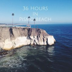 36 Hours in Pismo Beach -- everything you need to eat, see & do in the carefree beach town!