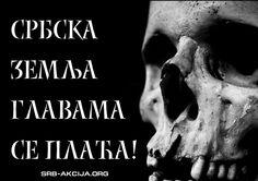 Србска земља главама се плаћа!