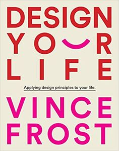 Buy Design Your Life by Vince Frost at Mighty Ape NZ. Design plays an essential role in our daily lives. You don't have to be a designer to design your life. But it doesn't hurt to have some professional . Book Design, My Design, Graphic Design Software, Graphic Designers, Design Your Life, Worlds Of Fun, Design Process, Better Life, Paper Cutting