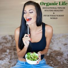Welcome to Organic Life. This is the living healthy board where you can tips about cooking,exercise, and healthy eating