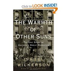 """Beautifully written and meticulously researched, this page turner covers """"The Great Migration,"""" when African-Americans, sick of Jim Crow laws, fled the South for Northern cities. So worth reading."""