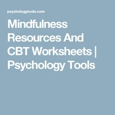 Mindfulness Resources And CBT Worksheets | Psychology Tools