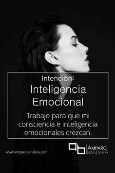 Intención:  Inteligencia Emocional - hago todo lo que se requiere para cultivar y acrecentar mi inteligencia emocional, invierto tiempo y recursos para proveerme de manera consciente de pensamiento, capacidad de decisión y habilidades para resolverme a mi mismo y relacionarme con otros. #Terapia #DecidoSerFeliz #Bienestar #SaludEmocional
