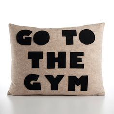 GO TO The GYM Felt Applique Pillow Oatmeal and Black from alexandraferguson on Etsy. Saved to Fitness and Gym Apparel. Applique Pillows, Felt Applique, Throw Pillows, Funny Pillows, Michelle Lewin, Weight Lifting, Weight Loss, Weight Training, Under Armour