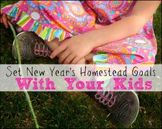 Set New Year's Homestead and Farm Goals with Your Kids l Farm Sprouts l HobbyFarms.com