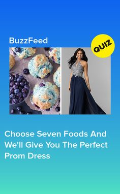 Choose Seven Foods And We'll Give You The Perfect Prom Dress
