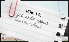 How to Get Into Your Dream School