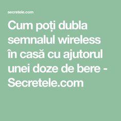 Cum poți dubla semnalul wireless în casă cu ajutorul unei doze de bere - Secretele.com Internet, Calculator, Diy And Crafts, Math Equations, Smartphone, Yoga, Houses