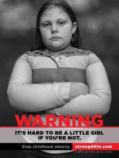 Strong4Life, an anti-obesity campaign in Atlanta, caused controversy when it ran ads in 2012 that some said stigmatized overweight children.