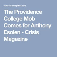 The Providence College Mob Comes for Anthony Esolen - Crisis Magazine