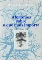 Aforismos sobre o que mais importa / José Marinho ; edição de Jorge Croce Rivera