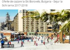 In vacanta ce va urma, vino la ski in Borovets, Bulgaria si beneficiezi atat de o cazare potrivita tie, cat si de oferte promotionale valabile pentru anul 2017-2018. Bulgaria, Street View