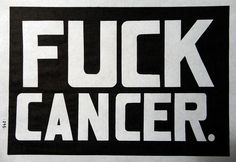 FUCK CANCER by boccideathball, via Flickr