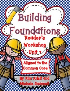 Readers Workshop Unit 7 - Building Foundations
