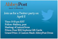RSVP for the Abbey Post Twitter Party. You can win Sephora Gift Cards and a #CustomDress. Make sure you RSVP so we can contact you if you win! http://www.savingyoudinero.com/2014/03/17/abbey-post-twitter-party-customdress/