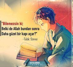 """""""Bilemezsin ki; belki de Allah bundan sonra daha güzel bir kapı açar…"""" - Talak Sûresi 1. Âyet Islam, Deen"""