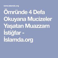 Ömründe 4 Defa Okuyana Mucizeler Yaşatan Muazzam İstiğfar - İslamda.org