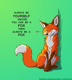 "Because it's true I saw that phrase with ""unicorn"" instead of fox and I thought - nooo I don't want to be unicorn (no offense to those who want I just p. Always be a fox Fox Quotes, Cute Animal Quotes, Cute Quotes, Cute Animals, Animal Drawings, Cute Drawings, Cute Fox Drawing, Art Fox, Fuchs Illustration"