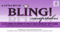"""Enter to win """"A Little Bit of Bling"""" from Jewelry Information Center and you could win a $500 jewelry gift card redeemable at the Jewelers of America-member jeweler of your choice."""