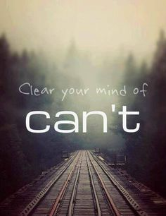 Clear your mind of CAN'T #inspiration