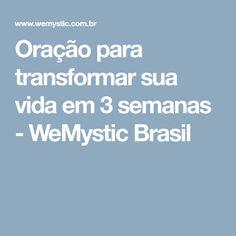 Oração para transformar sua vida em 3 semanas - WeMystic Brasil