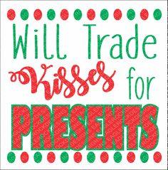 SVG, DXF, EPS Cut File, Will Trade Kisses For Presents, Christmas Sayings Svg, Presents Svg, Christmas Svg, Svg Vector File, Svg Design by EagleRockDesigns on Etsy