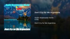 Don't Cry for Me Argentinia
