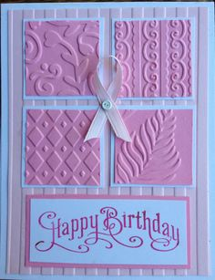 handmade Stampin up Breast Cancer survivor Birthday Card ... pink and white ... four panels with different embossing folder designs ...  cancer support ribbon ... lovely!!