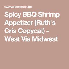Spicy BBQ Shrimp Appetizer (Ruth's Cris Copycat) - West Via Midwest
