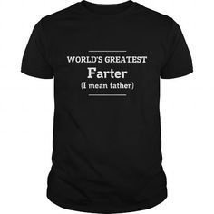 world is greatest farter i mean father #fatherday #tshirts #father #gift #ideas #Popular #Everything #Videos #Shop #Animals #pets #Architecture #Art #Cars #motorcycles #Celebrities #DIY #crafts #Design #Education #Entertainment #Food #drink #Gardening #Geek #Hair #beauty #Health #fitness #History #Holidays #events #Home decor #Humor #Illustrations #posters #Kids #parenting #Men #Outdoors #Photography #Products #Quotes #Science #nature #Sports #Tattoos #Technology #Travel #Weddings #Women