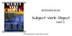 Bitesized Blog | Subject Verb Object Part 2 read it now! #blog #blogger