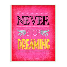 Stupell Never Stop Dreaming Inspirational Art Wall Plaque