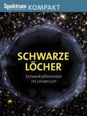 Spektrum Kompakt:  Schwarze Löcher – Schwerkraftmonster im Universum