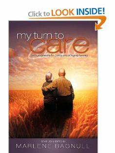 My Turn to Care: Encouragement for Caregivers of Aging Parents by Marlene Bagnull. $12.71. Publication: November 26, 2012. Publisher: OakTara (November 26, 2012)