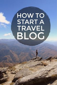 How to Start a Travel Blog #travel #blogging #travelblog