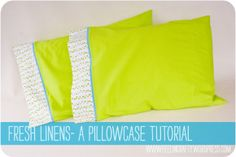 Easy pillowcase tutorial using French seams (read - no exposed seams!)