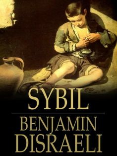 Sybil, or The Two Nations is an 1845 novel by Benjamin Disraeli. Disraeli was interested in dealing with the horrific conditions in which the majority of England's working classes lived — or, what is generally called the Condition of England question. The book is a roman à thèse, or a novel with a thesis — which was meant to create a furor over the squalor that was plaguing England's working class cities.