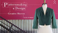 Patternmaking + Design: Creative Sleeves