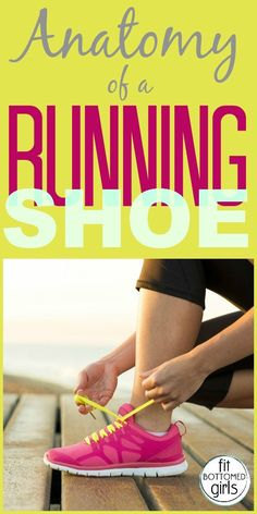 Do you know the difference between an arch and an instep? Learn the anatomy of a running shoe! | Fit Bottomed Girls